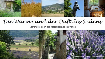 Seminarreise in die verzauberte Provence
